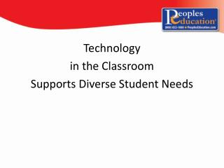 Technology  in the Classroom  Supports Diverse Student Needs