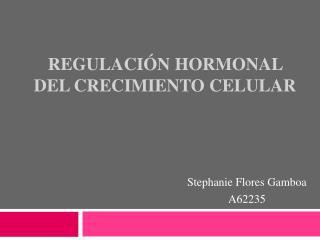 Regulación hormonal del Crecimiento Celular