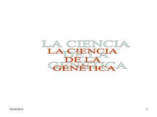 LA CIENCIA  DE LA  GEN�TICA