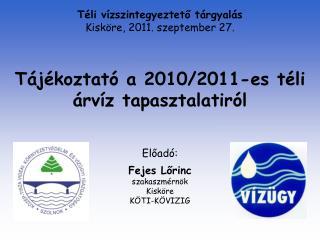 Tájékoztató a 2010/2011-es téli árvíz tapasztalatiról