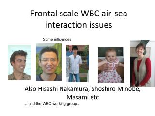 Frontal scale WBC air-sea interaction issues
