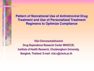 Vilai Chinveschakitvanich Drug Dependence Research Center WHOCCR,