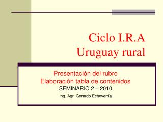 Ciclo I.R.A Uruguay rural