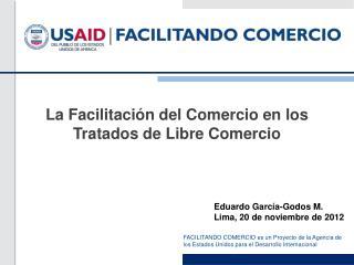 La Facilitación del Comercio en los Tratados de Libre Comercio