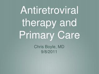 Antiretroviral therapy and Primary Care