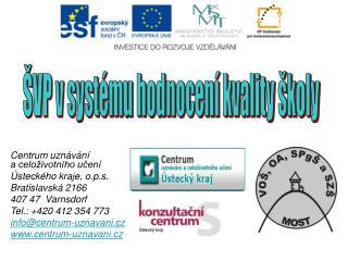 Centrum uznávání              a celoživotního učení  Ústeckého kraje, o.p.s. Bratislavská 2166