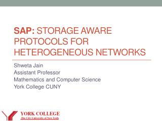 SAP:  Storage Aware Protocols For heterogeneous networks