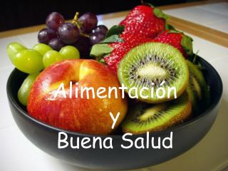 Alimentación y Buena Salud