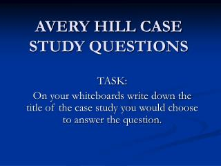 AVERY HILL CASE STUDY QUESTIONS