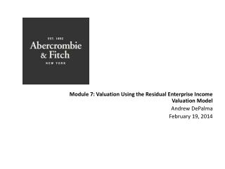 Module  7: Valuation Using the Residual Enterprise Income Valuation Model Andrew  DePalma