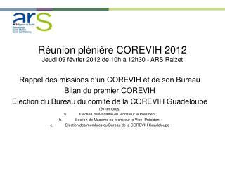 Réunion plénière COREVIH 2012 Jeudi 09 février 2012 de 10h à 12h30 - ARS Raizet