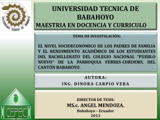 DIRECTOR DE TESIS: MS. c.  ANGEL MENDOZA. Babahoyo – Ecuador 2013