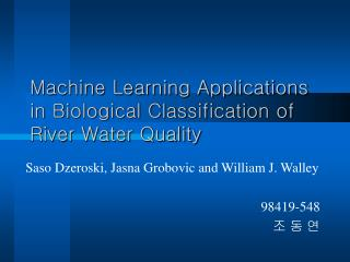 Machine Learning Applications in Biological Classification of River Water Quality