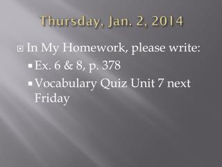 Thursday,  Jan. 2 , 2014
