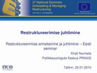 Restruktureerimise juhtimine Restruktureerimise ennetamine ja juhtimine – Eesti seminar