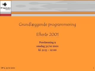 Grundl�ggende programmering Efter�r 2001