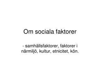 Om sociala faktorer
