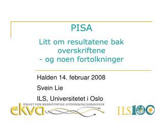 PISA Litt om resultatene bak overskriftene - og noen fortolkninger
