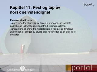 Kapittel 11: Pest og tap av norsk selvstendighet