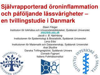 Sj�lvrapporterad �roninflammation och p�f�ljande l�ssv�righeter �  en tvillingstudie i Danmark