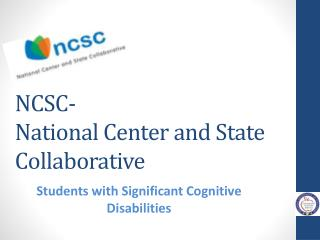 NCSC- National Center and State Collaborative