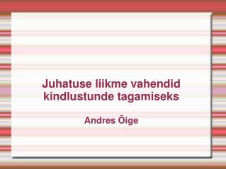 Juhatuse liikme vahendid kindlustunde tagamiseks Andres Õige