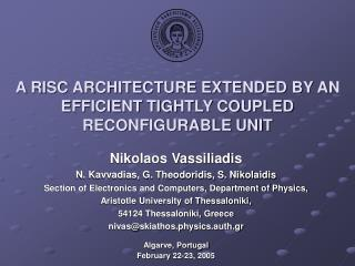 A RISC ARCHITECTURE EXTENDED BY AN EFFICIENT TIGHTLY COUPLED RECONFIGURABLE UNIT