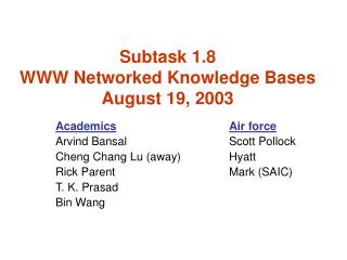 Subtask 1.8  WWW Networked Knowledge Bases August 19, 2003