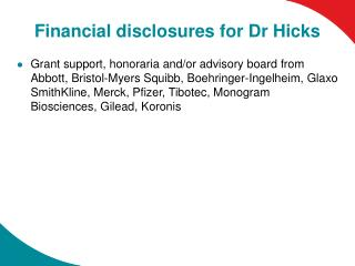Financial disclosures for Dr Hicks