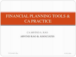 FINANCIAL PLANNING TOOLS & CA PRACTICE