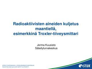 Radioaktiivisten aineiden kuljetus maantiellä,  esimerkkinä Troxler-tiiveysmittari