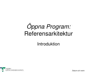 �ppna Program:  Referensarkitektur