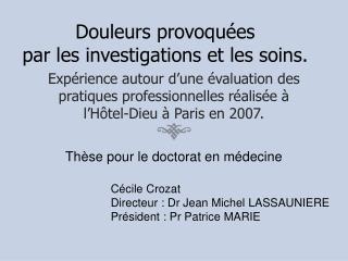 Douleurs provoqu es  par les investigations et les soins.