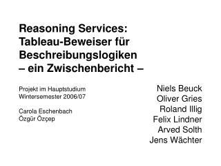Reasoning Services:  Tableau-Beweiser für Beschreibungslogiken – ein Zwischenbericht –