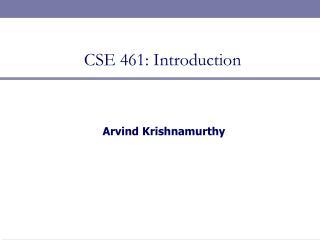 CSE 461: Introduction