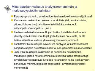 Mitta-asteikon vaikutus analyysimenetelmän ja merkitsevyystestin valintaan