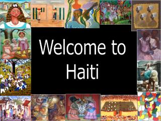 Welcome to Haiti