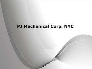 PJ Mechanical Corp. NYC Has The Most Experienced Staff