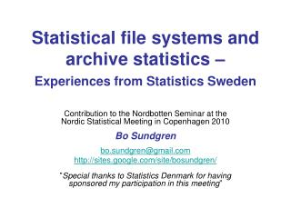 Statistical file systems and archive statistics – Experiences from Statistics Sweden
