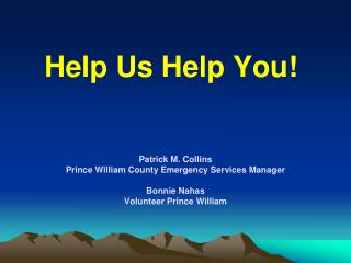 Help Us Help You!