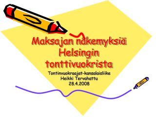 Maksajan näkemyksiä Helsingin tonttivuokrista