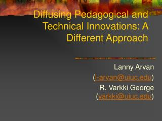 Diffusing Pedagogical and Technical Innovations: A Different Approach