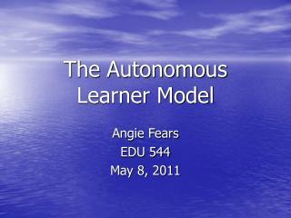 The Autonomous Learner Model