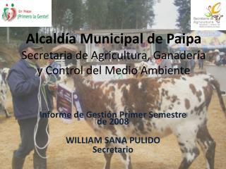 Alcaldía Municipal de Paipa Secretaria de Agricultura, Ganadería y Control del Medio Ambiente