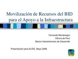 Movilización de Recursos del BID para el Apoyo a la Infraestructura