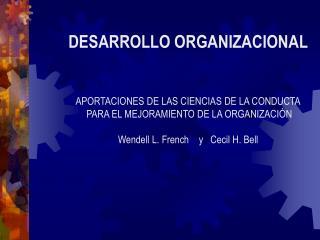DESARROLLO ORGANIZACIONAL APORTACIONES DE LAS CIENCIAS DE LA CONDUCTA