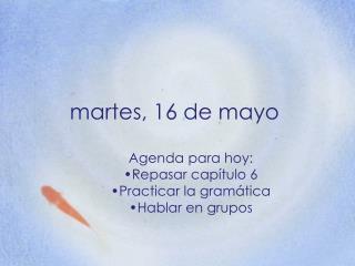 martes, 16 de mayo