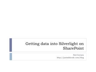 Getting data into Silverlight on SharePoint