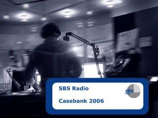 SBS Radio Casebank 2006