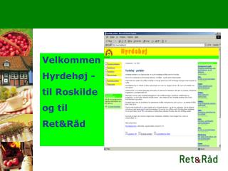 Velkommen Hyrdehøj - til Roskilde og til  Ret&Råd